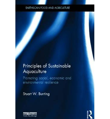 Principles of Sustainable Aquaculture : Promoting Social, Economic and Environmental Resilience