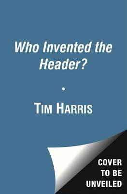 Who Invented the Header?