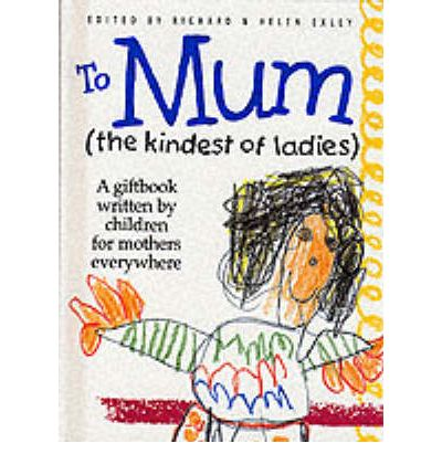 To Mum (the Kindest of Ladies)