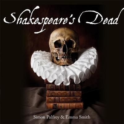 Shakespeare's Dead : Stages of Death in Shakespeare's Playworlds