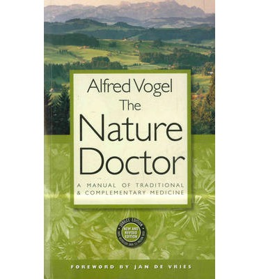 The Nature Doctor : A Manual of Traditional and Complementary Medicine