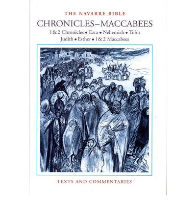 The Navarre Bible: Historical Books - Chronicles-Maccabees 1
