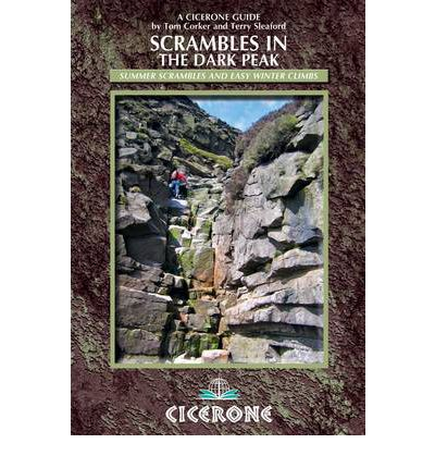 Scrambles in the Dark Peak : Easy Summer Scrambles and Winter Climbs