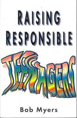 Raising Responsible Teenagers