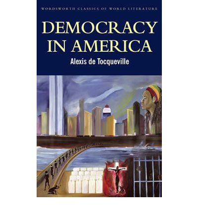tocquevilles democracy in america essay College essay writing service question description for essay 3, you will make connections between the observations of alexis de tocqueville, as presented in democracy in america, and america 2017.