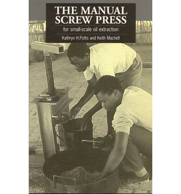 The Manual Screw Press for Small-scale Oil Extraction