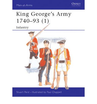 King George's Army, 1740-93: Infantry v.1