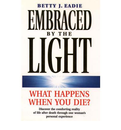 Free books downloading Embraced by the Light by Betty J. Eadie, Curtis Taylor PDF