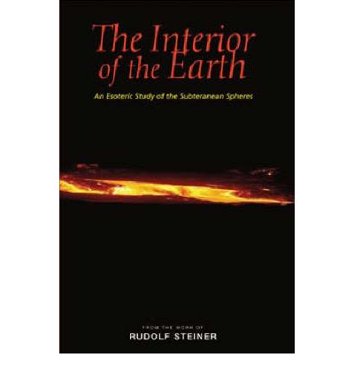 The Interior of the Earth : An Esoteric Study of the Subterranean Spheres