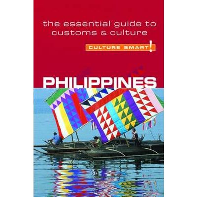 Philippines - Culture Smart! : The Essential Guide to Customs and Culture