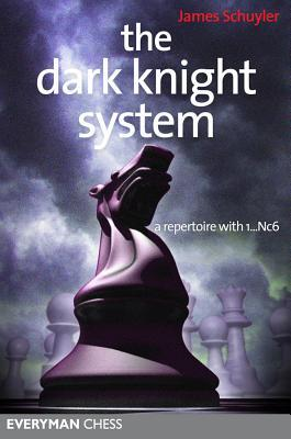 The Dark Knight System : A Repertoire with 1...Nc6