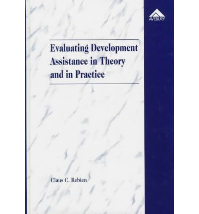 Evaluating Development Assistance in Theory and in Practice