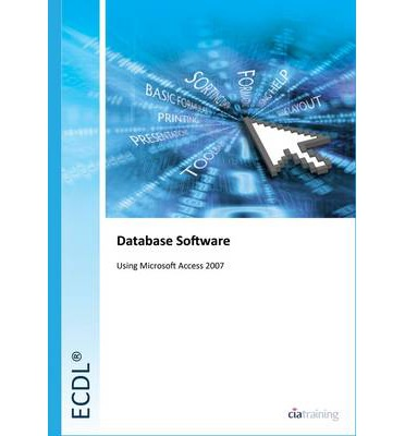 ECDL Syllabus 5.0 Module 5 Using Databases Using Access 2007: Module 5