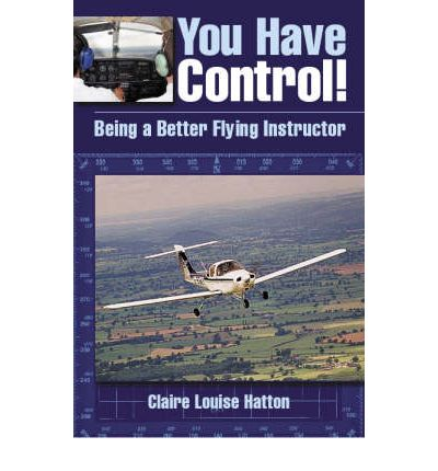 You Have Control! : Being a Better Flying Instructor