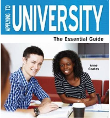 Applying To University 2013: The Essential Guide by Coates, Anne