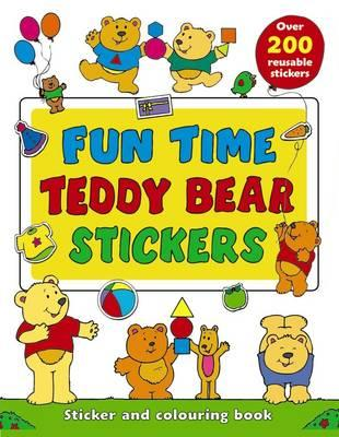 Fun Time Teddy Bear Stickers : Sticker and Colour-in Playbook with Over 200 Reusable Stickers