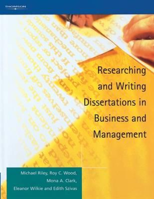 "researching and writing dissertations in business and management riley ""researching and writing dissertations in business and management"" by riley ""designing and managing a research project."