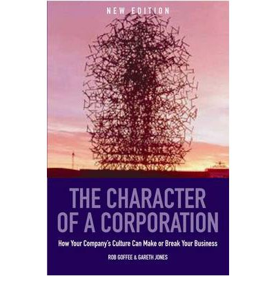 Character of a Corporation : How Your Company's Culture Can Make or Break Your Business
