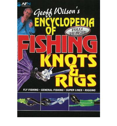Encyclopedia of Fishing Knots & Rigs