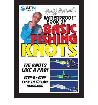 Geoff Wilson's Waterproof Book of Basic Fishing Knots