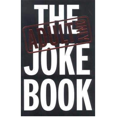 The Adult Only Joke Book 89