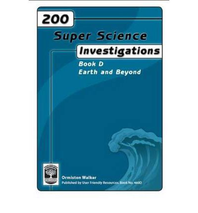200 Super Science Investigations: Earth and Beyond Bk. D