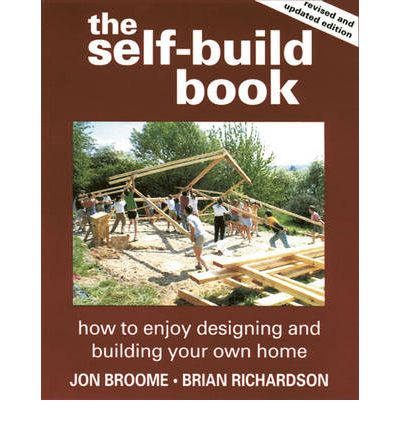 The Self-build Book : How to Enjoy Designing and Building Your Own Home