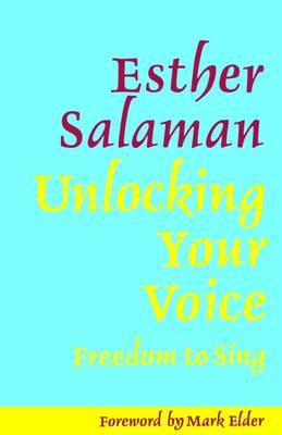 Unlocking Your Voice : Freedom to Sing