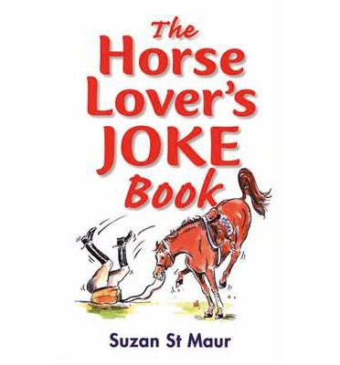 The Horse Lover's Joke Book