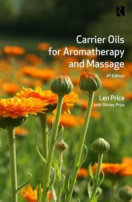 Carrier Oils : For Aromatherapy and Massage