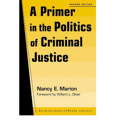 politics of criminal justice Ncj number: ncj 085939 title: politics of the criminal justice system - an organizational analysis.
