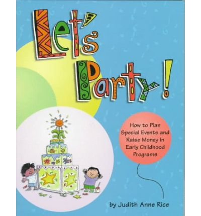 Let's Party: How to Plan Special Events & Raise Money in ...