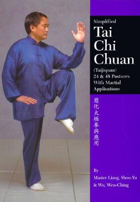 Simplified Tai Chi : The 24 and 48 Postures with Martial Applications