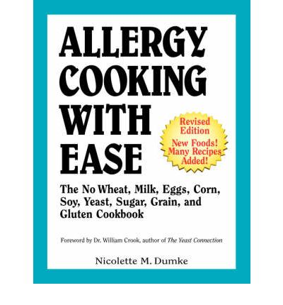 Allergy Cooking with Ease : The No Wheat, Milk, Eggs, Corn, and Soy Cookbook