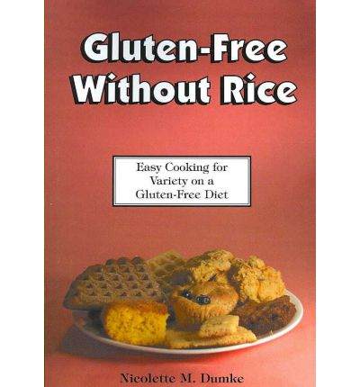 Gluten-Free Without Rice : Easy Cooking for Variety on a Gluten-Free Diet