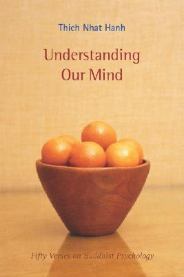 Understanding Our Mind : Fifty Verses on Buddhist Psychology