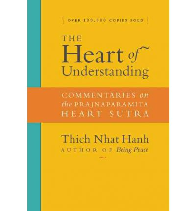 Heart of Understanding : Commentaries on the Prajnaparamita Heart Sutra