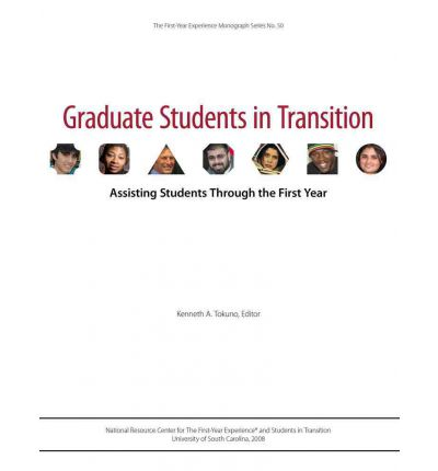 Graduate Students in Transition : Assisting Students Through the First Year
