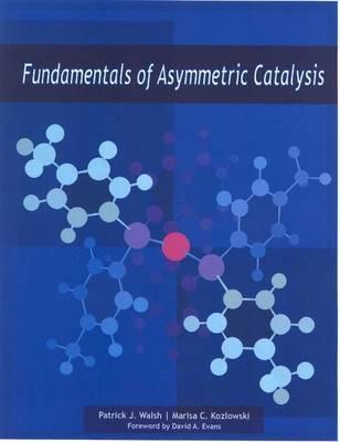 Fundamentals of Asymmetric Catalysis