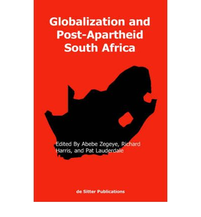 globalization of south africa The recent history of south africa's industrialisation is outlined, and then illustrative case studies are used to consider the impact of globalisation in the final section, appropriate policy responses are considered that may enable south africa to address the challenges.