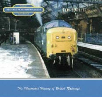 Heritage Traction in Colour : The Deltics