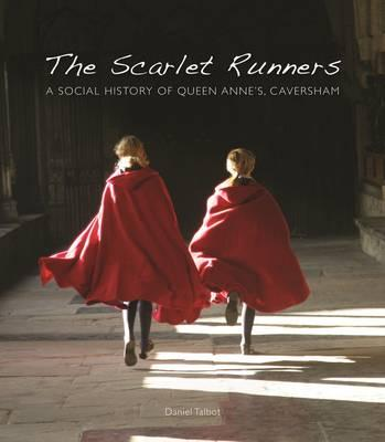 The Scarlet Runners: A Social History of Queen Anne's, Caversham