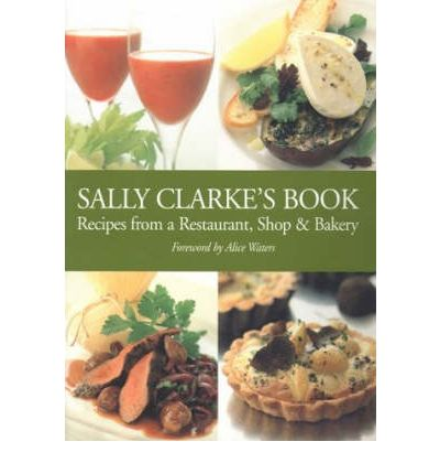 sally clarke 39 s book sally clarke 9781904010722