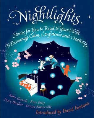 Nightlights : Stories for You to Read to Your Child - To Encourage Calm, Confidence and Creativity