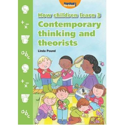 How children learn contemporary thinking and theorists