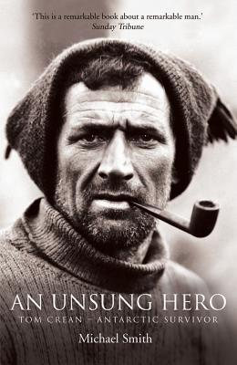 An Unsung Hero: Tom Crean - Antarctic Survivor