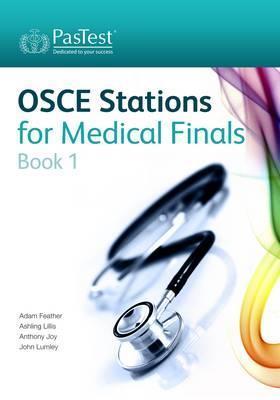 OSCE Stations for Medical Finals: Book 1