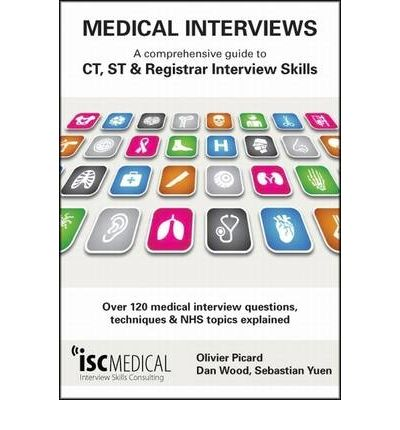 Medical Interviews: A Comprehensive Guide to CT, ST and Registrar Interview Skills