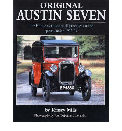 Original Austin Seven : The Restorer's Guide to All Passenger Car and Sports Models 1922-39