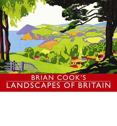 Brian Cook's Landscapes of Britain : A Guide to Britain in Beautiful Book Illustration